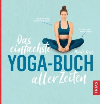 Das einfachste Yoga-Buch aller Zeiten von Nicole Reese