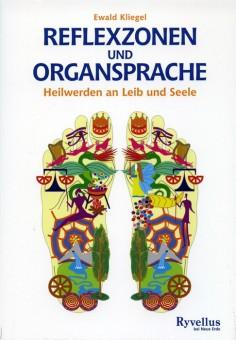 Reflexzonen und Organsprache von Ewald Kliegel